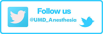 Follow us on Twitter UMD_Anesthesiology